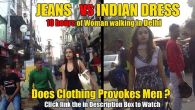 Another social experiment in the streets of Delhi. A young woman walking on the streets wearing a tank top and jeans. The mindset of the people of Delhi is …..Well […]